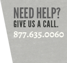 Need Help? Give Us A Call. 877.635.0060